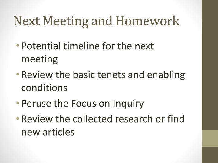 Next Meeting and Homework