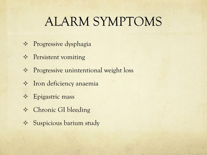 ALARM SYMPTOMS