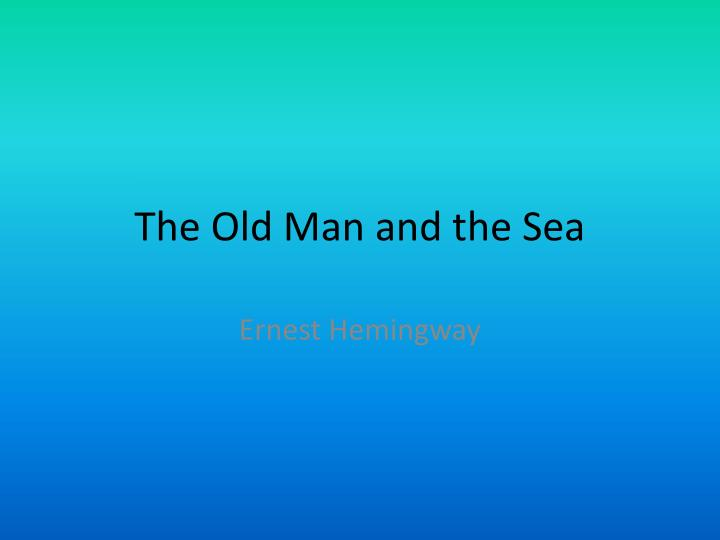 Persuasive Essay On The Old Man And The Sea Coursework Academic