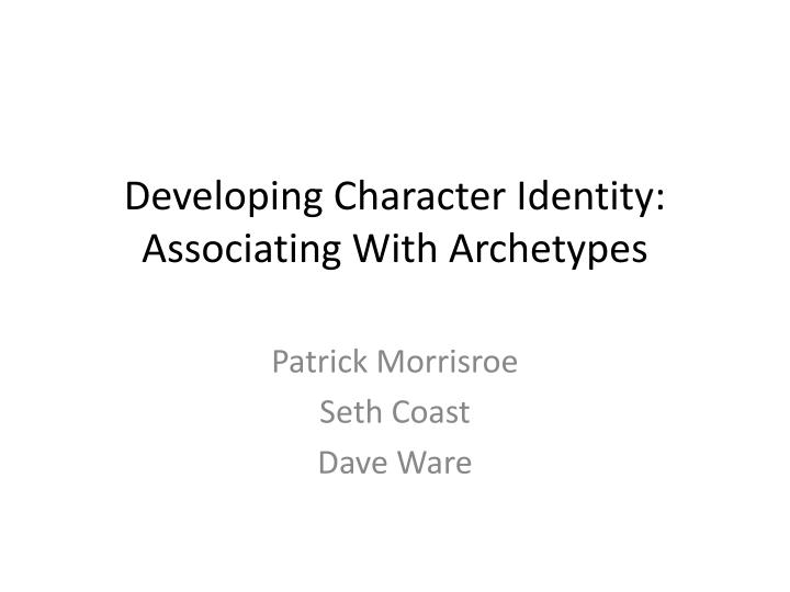 Developing character identity associating with archetypes