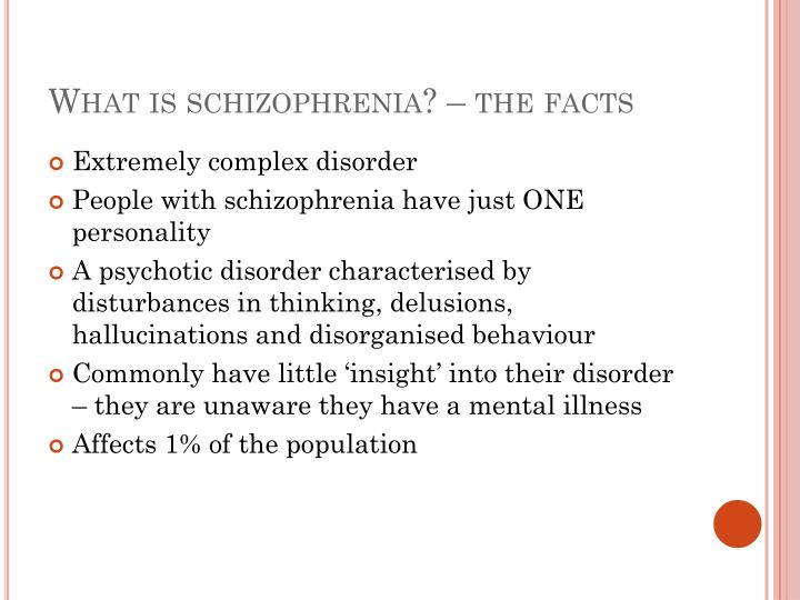 What is schizophrenia? – the facts