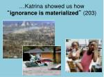 katrina showed us how ignorance is materialized 203