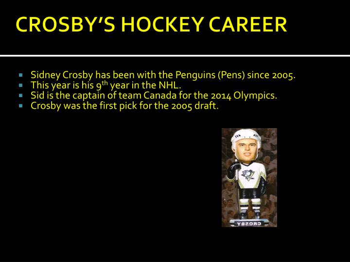 Sidney Crosby has been with the Penguins (Pens) since 2005.