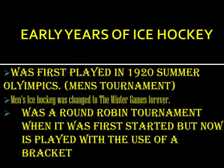 EARLY YEARS OF ICE HOCKEY