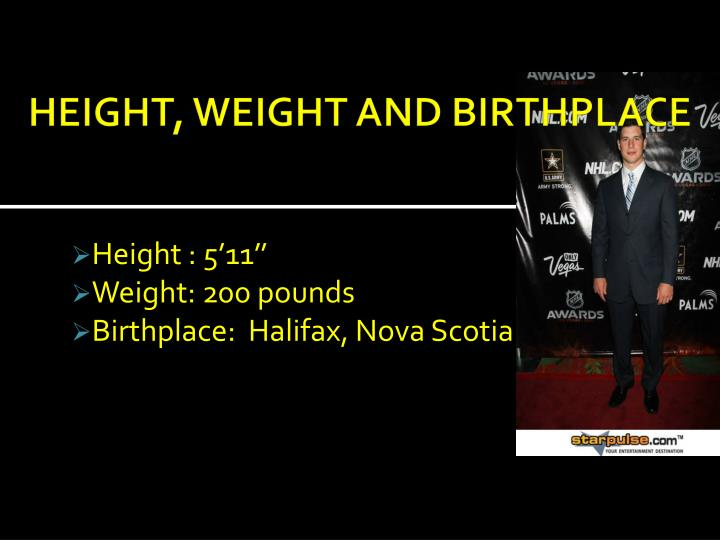 HEIGHT, WEIGHT AND BIRTHPLACE
