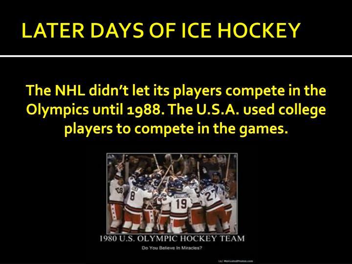 LATER DAYS OF ICE HOCKEY