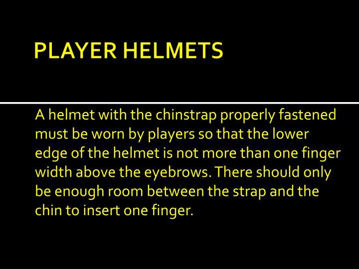PLAYER HELMETS