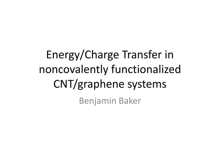 energy charge transfer in noncovalently functionalized cnt graphene systems n.