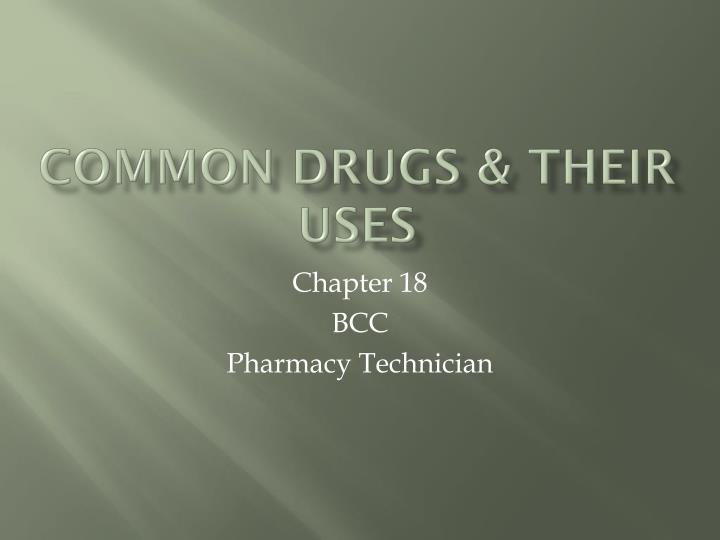 PPT - Common Drugs & Their Uses PowerPoint Presentation - ID