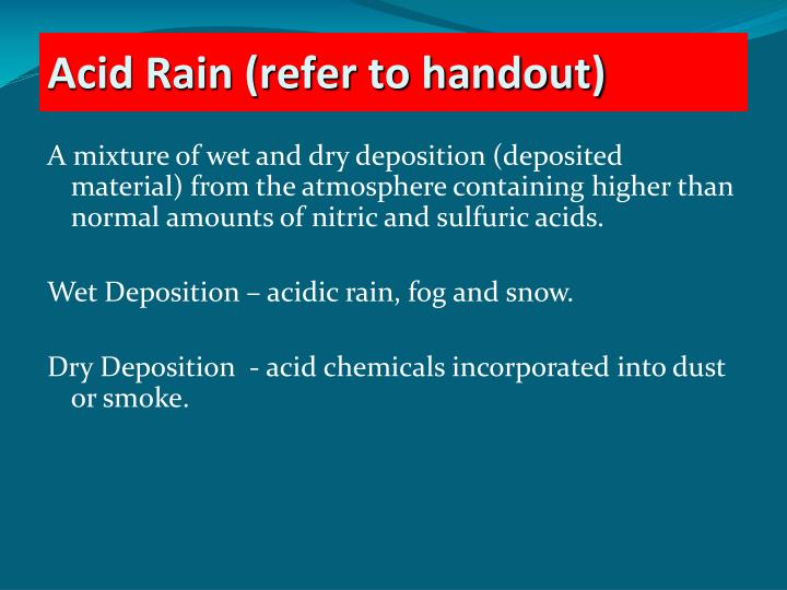A mixture of wet and dry deposition (deposited material) from the atmosphere containing higher than normal amounts of nitric and sulfuric acids.