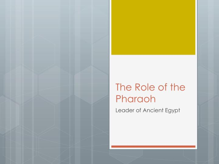 PPT - The Role of the Pharaoh PowerPoint Presentation - ID:1899348