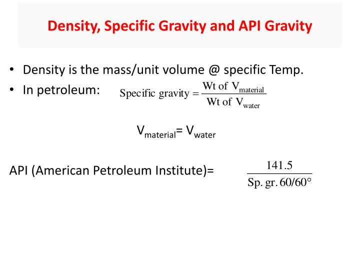 Density, Specific Gravity and API Gravity