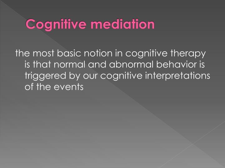 Cognitive mediation
