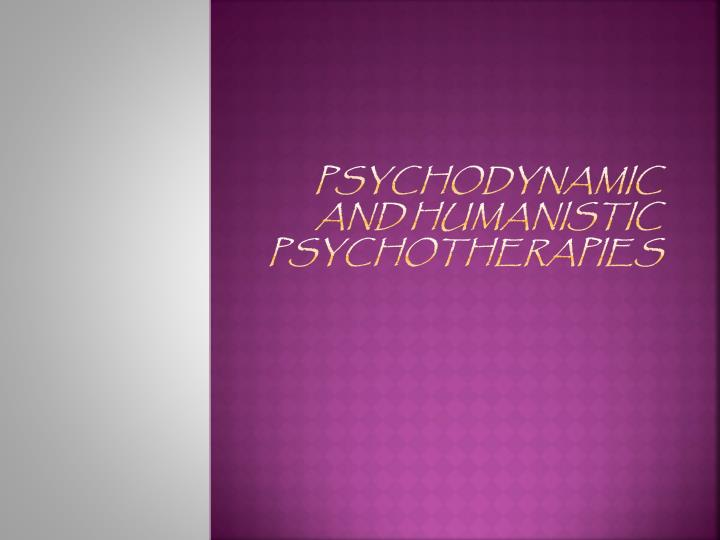psychodynamic and humanistic psychotherapies n.