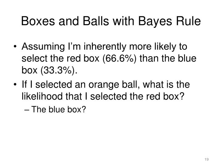 Boxes and Balls with Bayes Rule