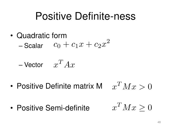 Positive Definite-ness