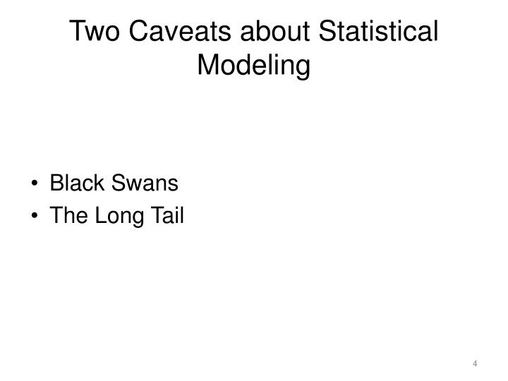 Two Caveats about Statistical Modeling