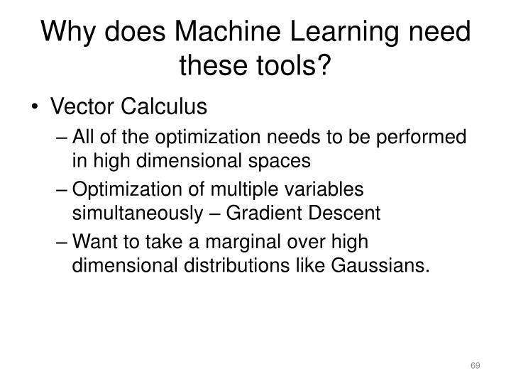 Why does Machine Learning need these tools?