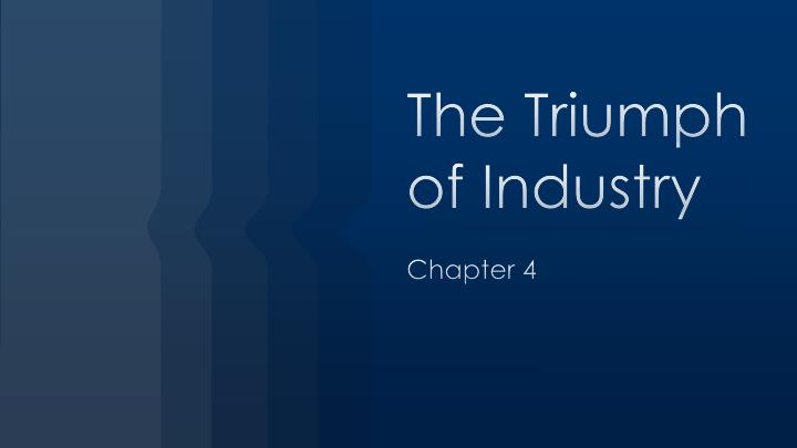 the triumph of industry n.