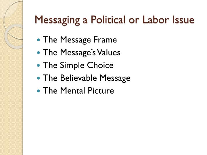 Messaging a political or labor issue