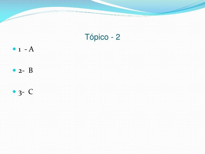 Tópico - 2