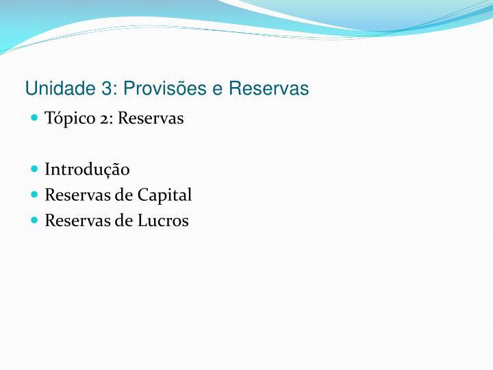 Unidade 3: Provisões e Reservas