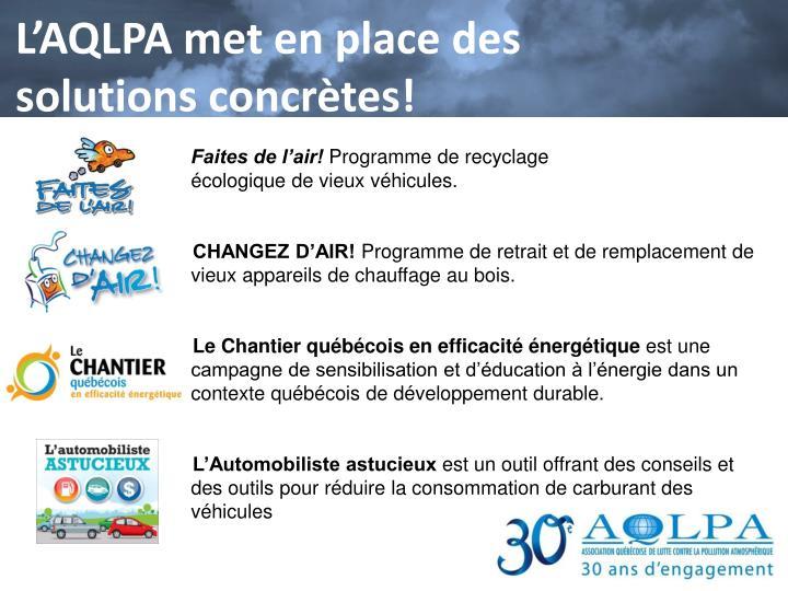 L'AQLPA met en place des solutions concrètes!