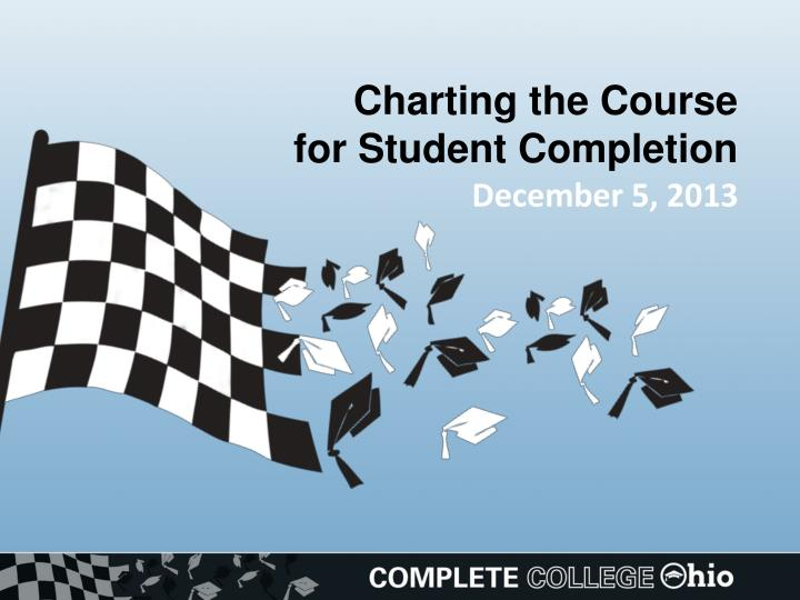 charting the course for student completion