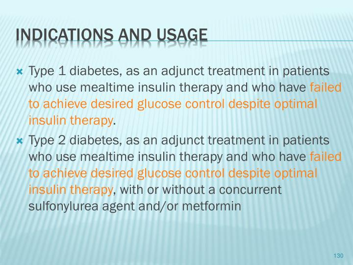 Type 1 diabetes, as an adjunct treatment in patients who use mealtime insulin therapy and who have
