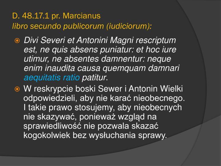 D.48.17.1pr. Marcianus