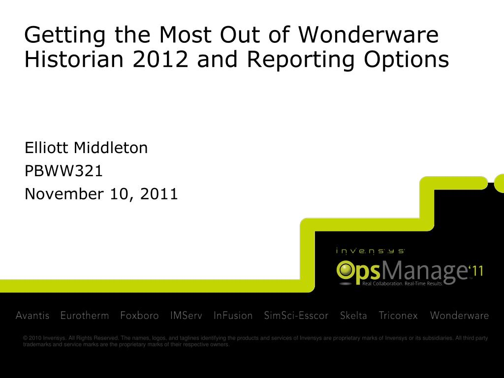 PPT - Getting the Most Out of Wonderware Historian 2012 and