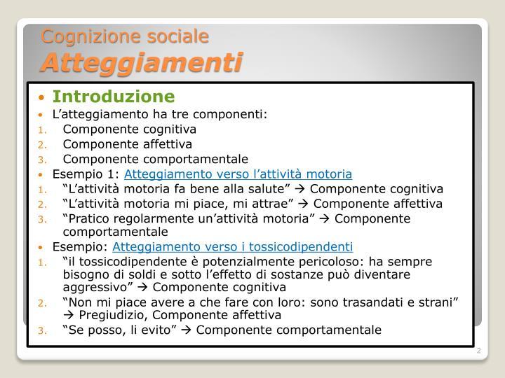 Cognizione sociale atteggiamenti1