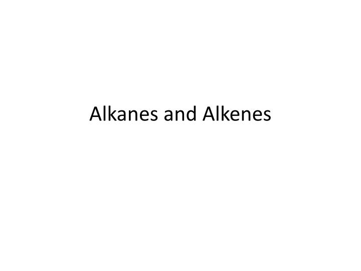 alkanes and alkenes n.