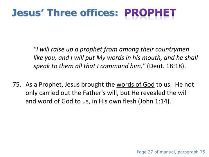 Jesus' Three offices:  Prophet