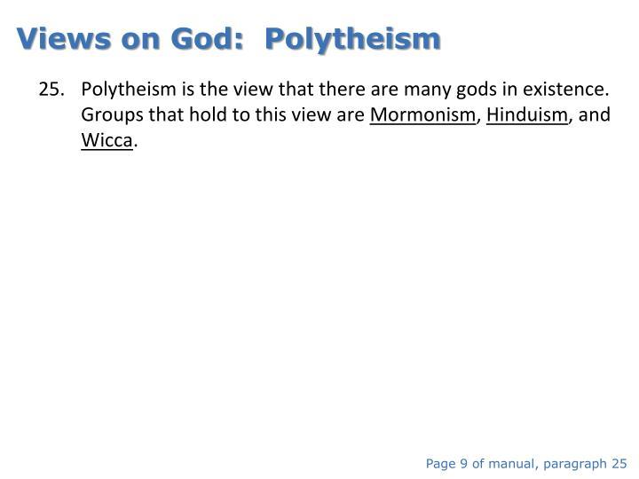 Views on God:  Polytheism