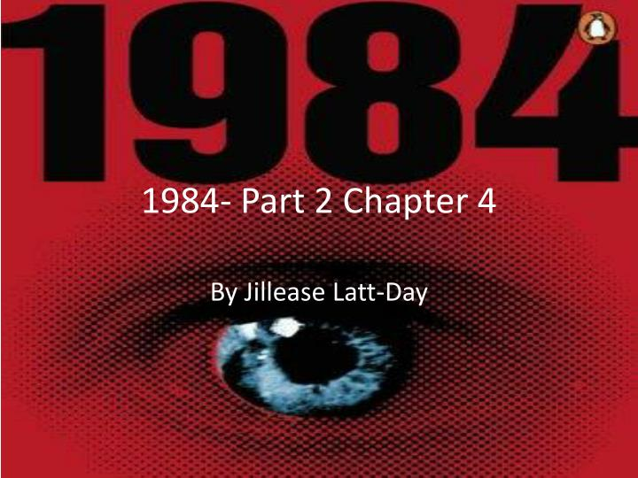 Kellypriceandcompanyinfo 1984 George Orwell Part 2 Chapter 4 Summary