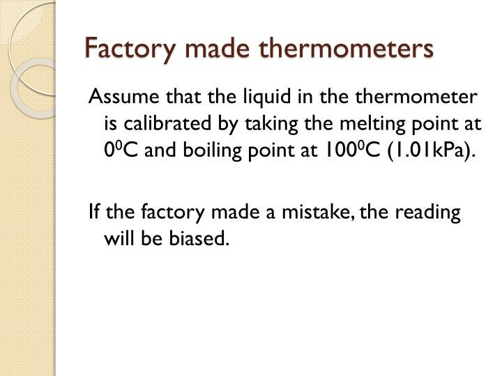 Factory made thermometers