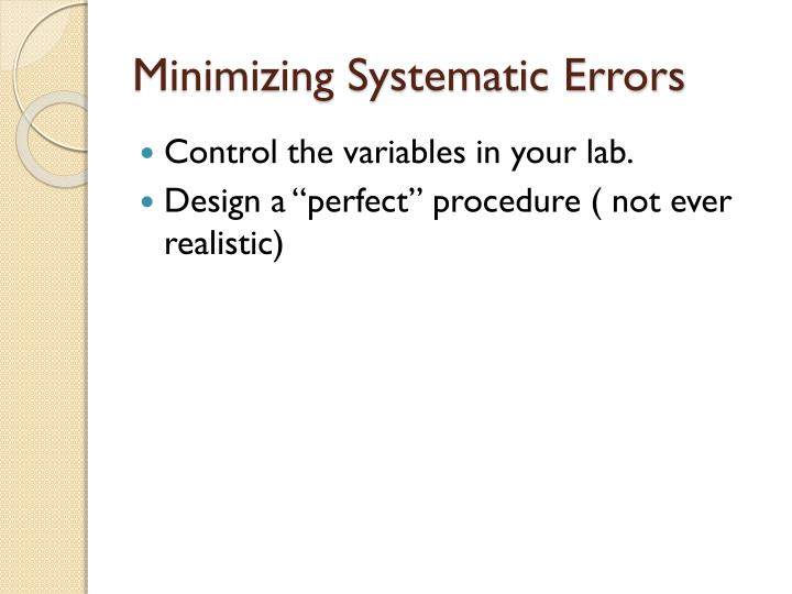 Minimizing Systematic Errors