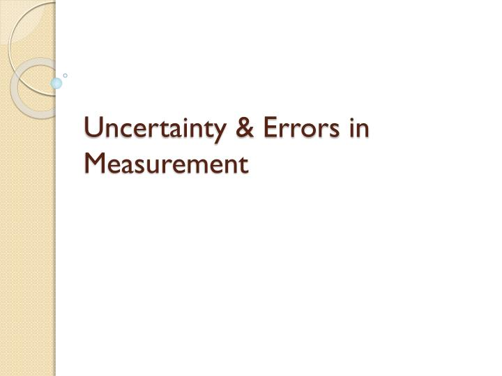 Uncertainty errors in measurement