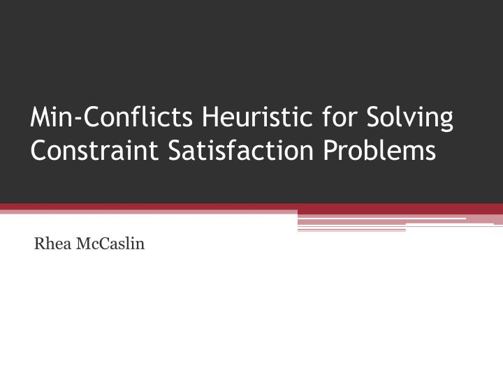 min conflicts heuristic for solving constraint satisfaction problems n.