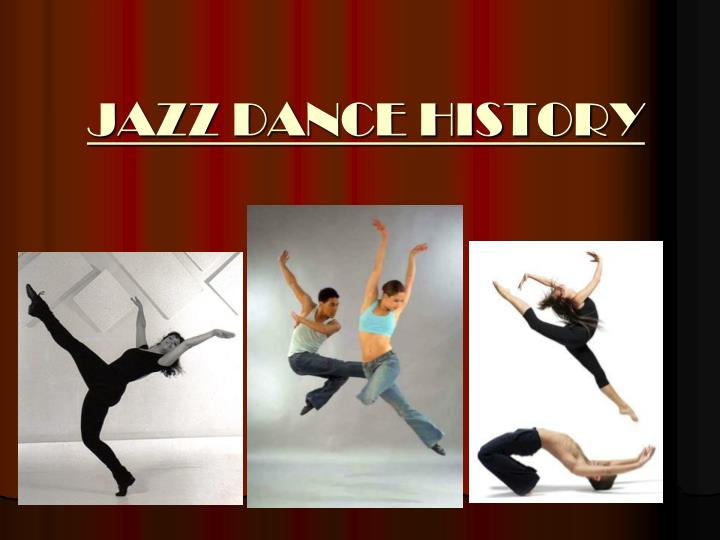 origins of jazz dance History of jazz dance placing an order is now a click of a button why let assignment stress you click the button, place an order and relax.