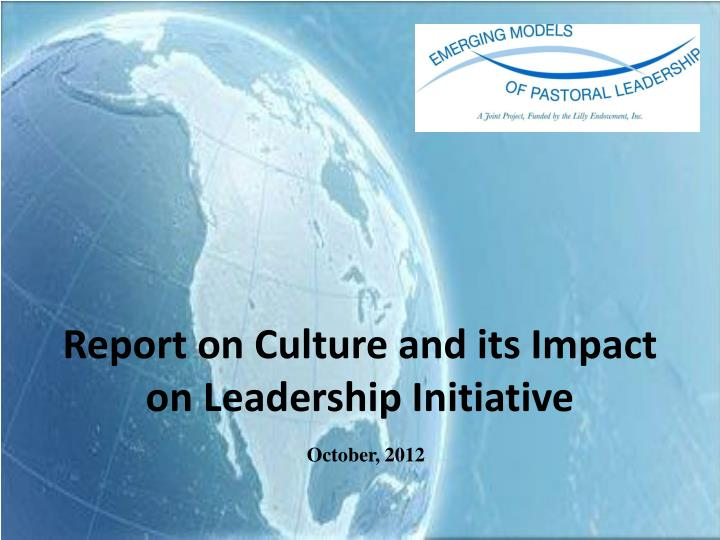 Report on culture and its impact on leadership initiative