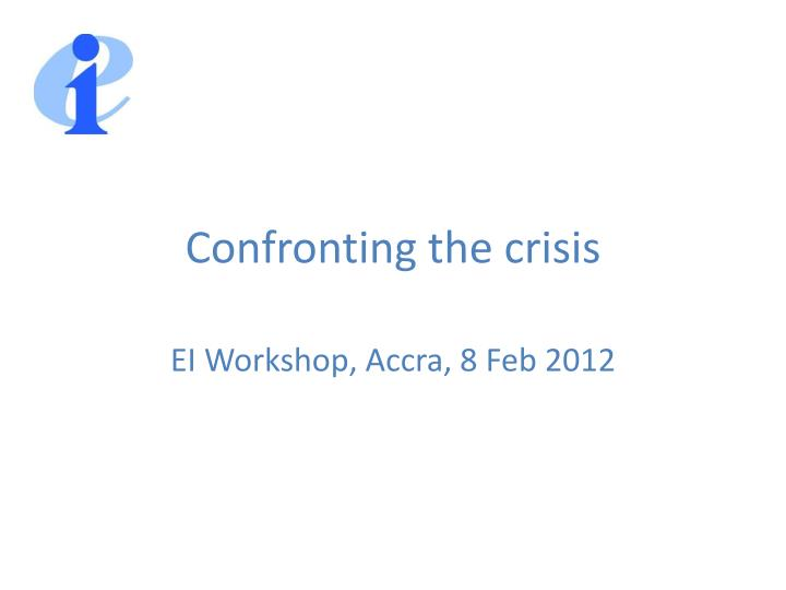 confronting the crisis n.