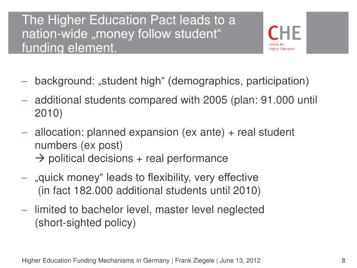"""The Higher Education Pact leads to a nation-wide """"money follow student"""" funding element."""