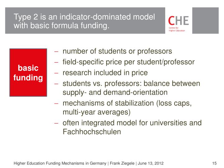 Type 2 is an indicator-dominated model with basic formula funding.