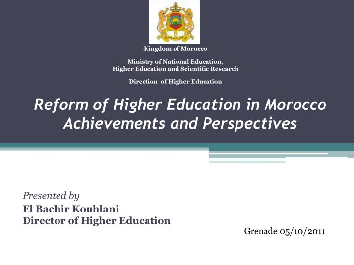 reform of higher education in morocco achievements and perspectives n.