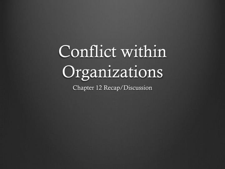 conflict within organizations n.