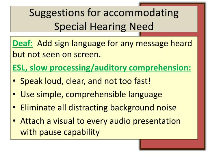 Suggestions for accommodating Special Hearing Need