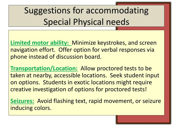 Suggestions for accommodating Special Physical needs