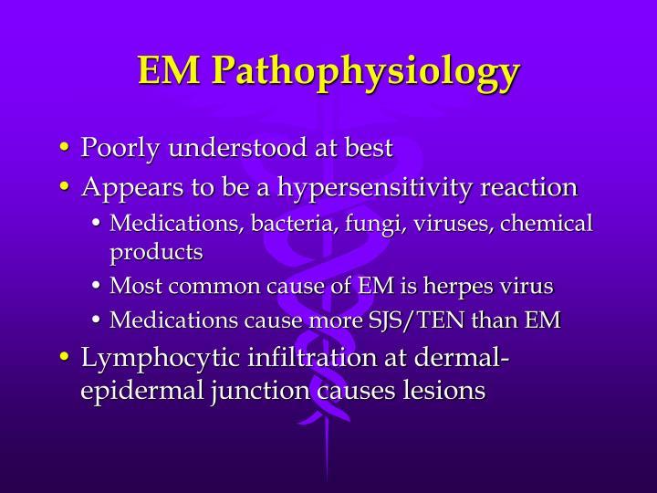 EM Pathophysiology